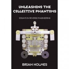 Book cover of 'Unleasing the Collective Phantoms' (2007)