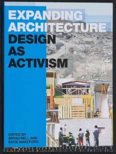 Expanding Architecture, edited by Bryan Bell & Katie Wakeford. Photo: Peter Lathey.